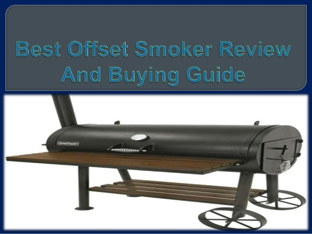 Best offset smoker review and buying guide
