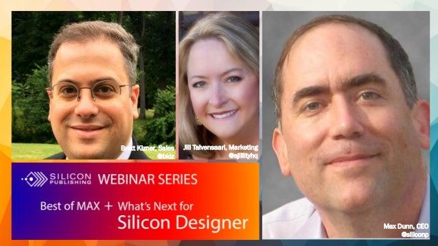 Jill Talvensaari, Marketing @ajillityhq Max Dunn, CEO @siliconp Brett Kizner, Sales @bkiz
