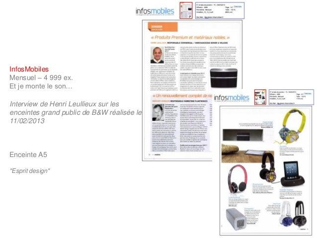InfosMobilesMensuel – 4 999 ex.Et je monte le son…Interview de Henri Leullieux sur lesenceintes grand public de B&W réalis...