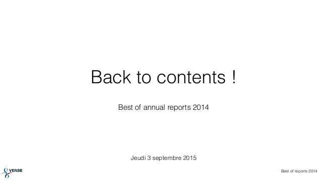 Back to contents ! Best of annual reports 2014 Jeudi 3 septembre 2015 Best of reports 2014