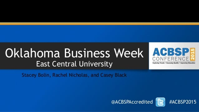 Oklahoma Business Week East Central University Stacey Bolin, Rachel Nicholas, and Casey Black @ACBSPAccredited #ACBSP2015