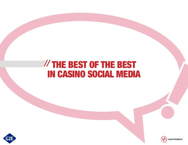 // THE BEST OF THE BEST  IN CASINO SOCIAL MEDIA  MASTERMINDS
