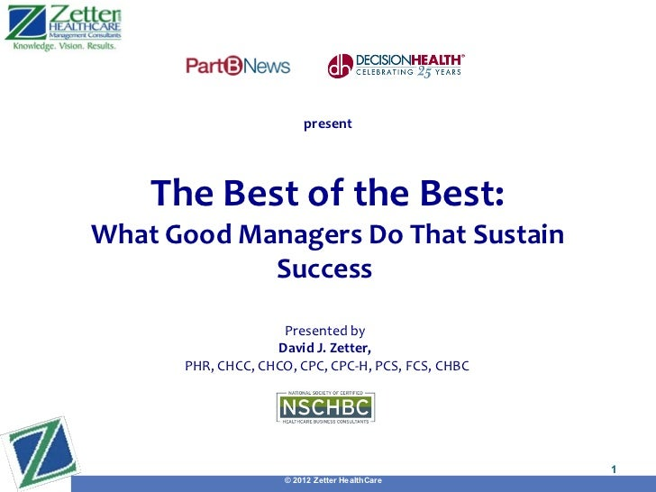 present    The Best of the Best:What Good Managers Do That Sustain            Success                    Presented by     ...