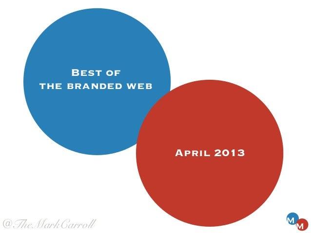 April 2013Best ofthe brand web@TheMarkCarroll