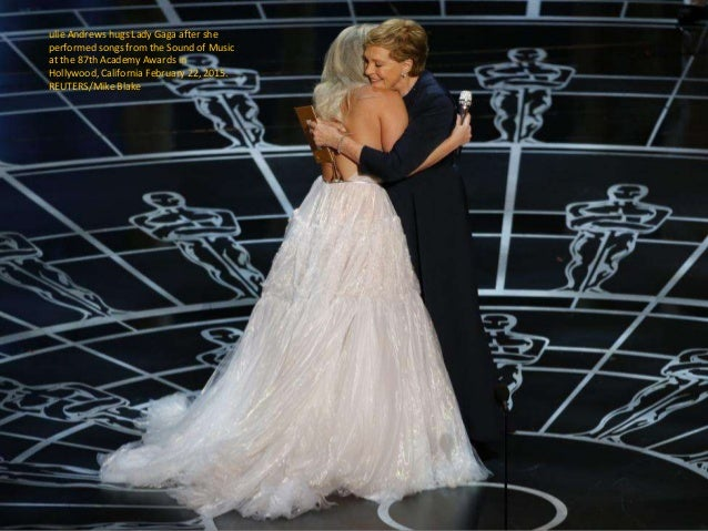 ulie Andrews hugs Lady Gaga after she performed songs from the Sound of Music at the 87th Academy Awards in Hollywood, Cal...