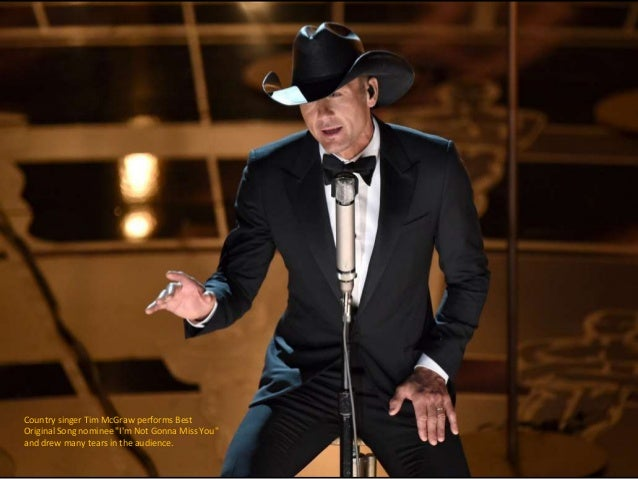 "Country singer Tim McGraw performs Best Original Song nominee ""I'm Not Gonna Miss You"" and drew many tears in the audience."