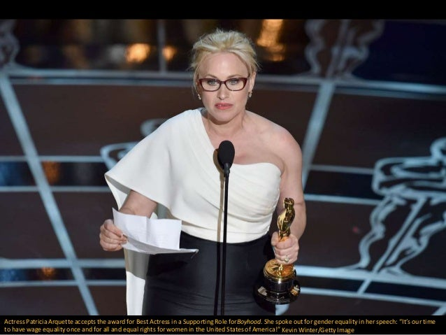 Actress Patricia Arquette accepts the award for Best Actress in a Supporting Role forBoyhood. She spoke out for gender equ...
