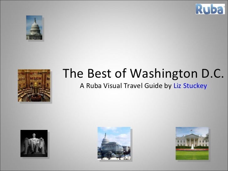 The Best of Washington D.C. A Ruba Visual Travel Guide by  Liz Stuckey