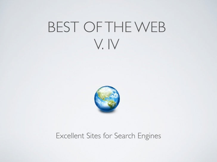 BEST OF THE WEB       V. IV      Excellent Sites for Search Engines