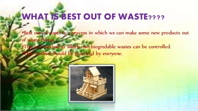 Best out of waste for Best wealth out of waste