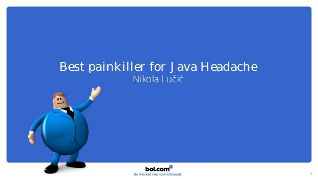 Best painkiller for Java Headache Nikola Lučić 1