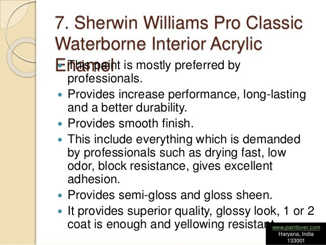 ... 8. 7. Sherwin Williams Pro Classic Waterborne Interior Acrylic ...