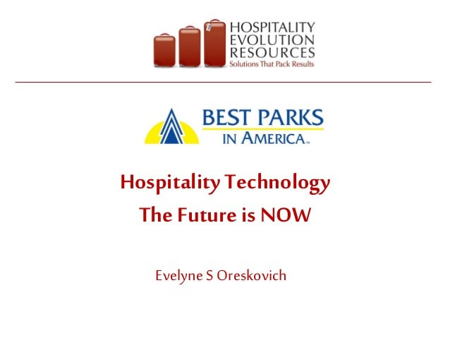 Hospitality Technology The Future is NOW Evelyne S Oreskovich