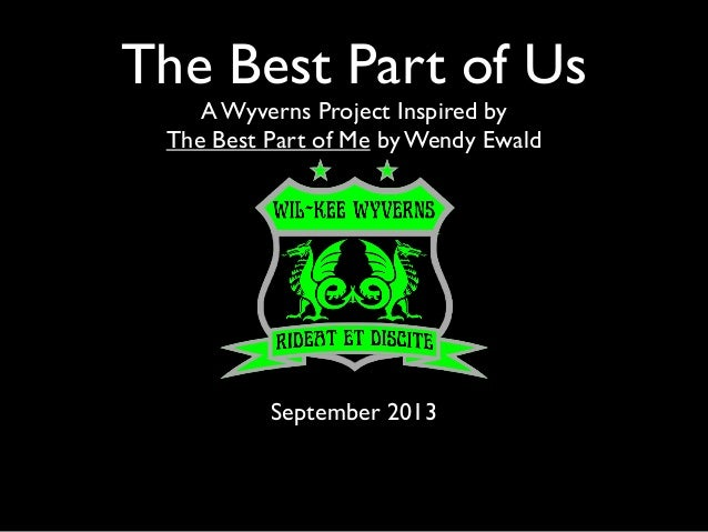 The Best Part of Us A Wyverns Project Inspired by The Best Part of Me by Wendy Ewald September 2013