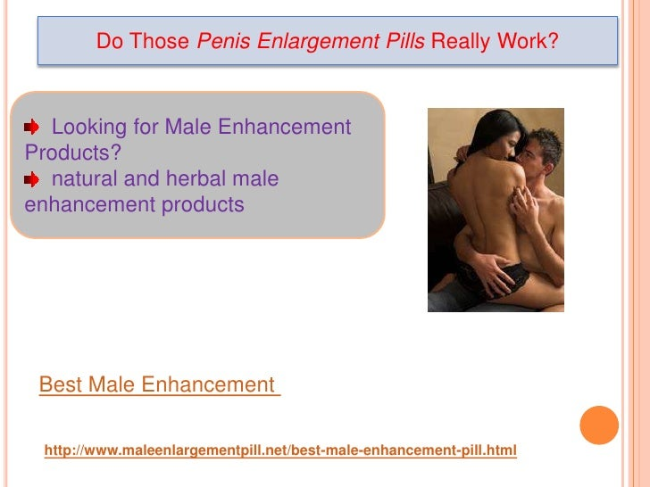 SO HOW DO THESE MALE ENHANCEMENT PILLS WORK EXACTLY?
