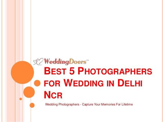 BEST 5 PHOTOGRAPHERS FOR WEDDING IN DELHI NCR Wedding Photographers - Capture Your Memories For Lifetime