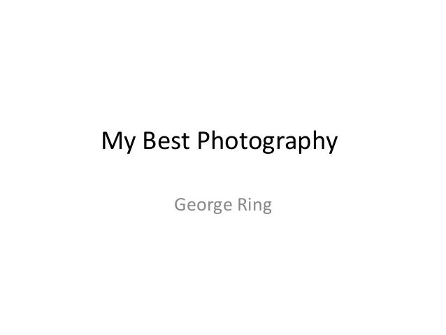 My Best Photography  George Ring