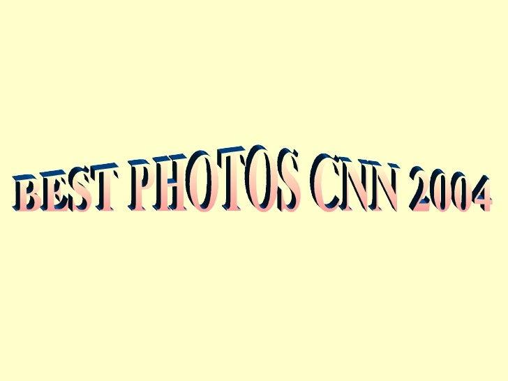 BEST PHOTOS CNN 2004