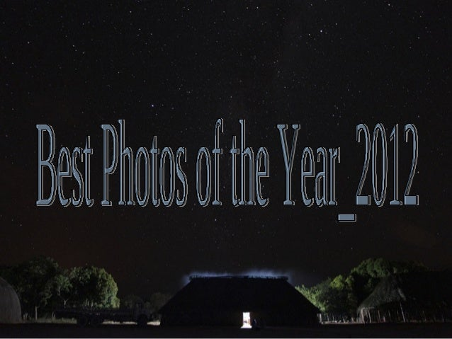 Best photos of the year 2012 (catherine)