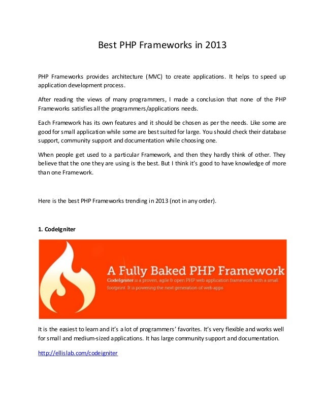 Best PHP Frameworks in 2013PHP Frameworks provides architecture (MVC) to create applications. It helps to speed upapplicat...