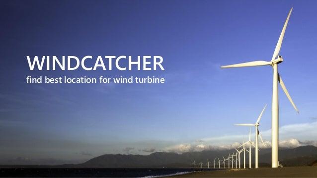 WINDСATCHER find best location for wind turbine