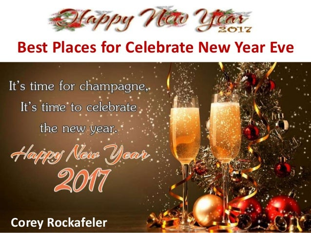 Best Places for Celebrate New Year Eve Corey Rockafeler