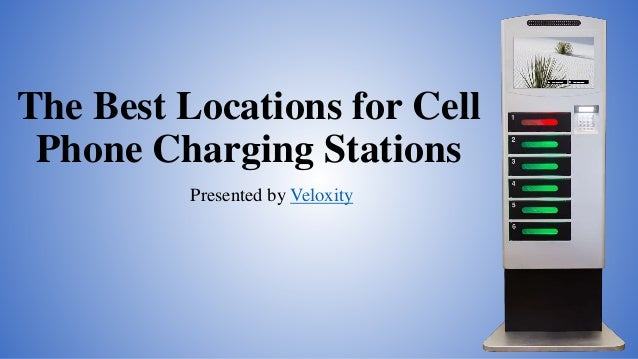 The Best Locations for Cell Phone Charging Stations Presented by Veloxity