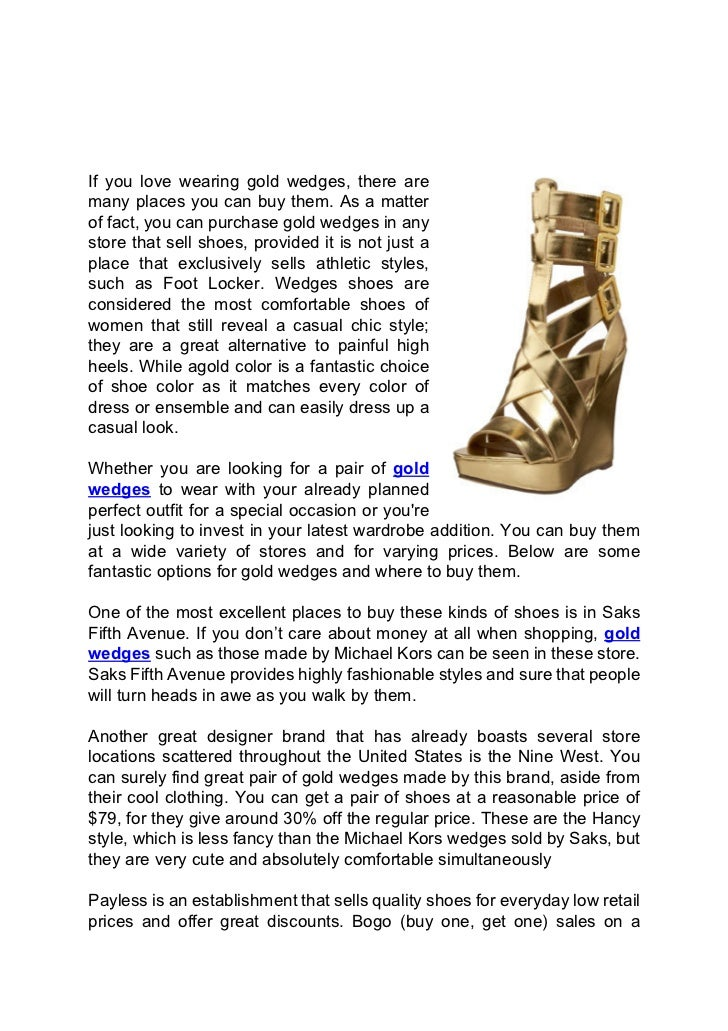 If you love wearing gold wedges, there aremany places you can buy them. As a matterof fact, you can purchase gold wedges i...