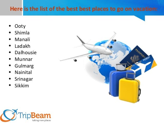 4 Here Is The List Of Best Places To Go On Vacation