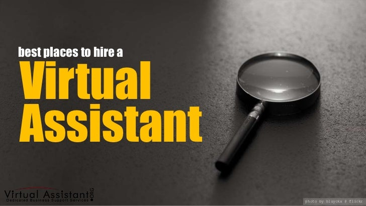 best places to hire a<br />Virtual<br />Assistant<br />photo by bluyckx @ flickr<br />