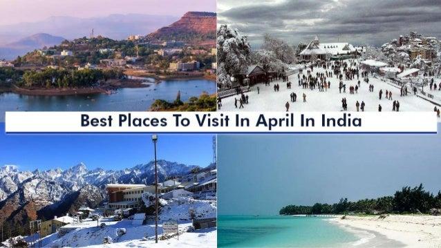 Best Places To Visit In April Best Place 2017