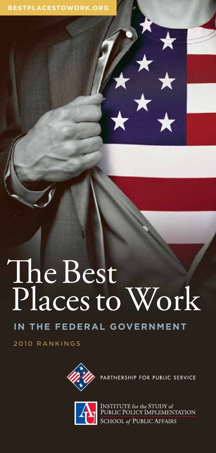 B e st p l acestowork.or G     TheBest PlacestoWork  i n t he Federal Gover n m e n t  2010 rankings
