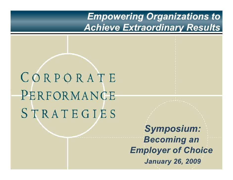 Empowering Organizations to Achieve Extraordinary Results                 Symposium:            Becoming an          Emplo...