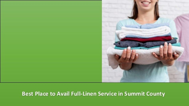 Best Place to Avail Full-Linen Service in Summit County