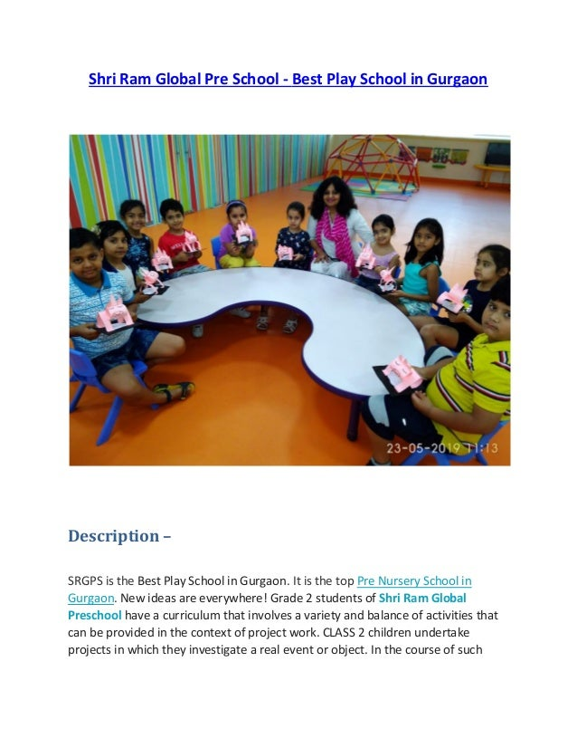 Shri Ram Global Pre School - Best Play School in Gurgaon Description – SRGPS is the Best Play School in Gurgaon. It is the...