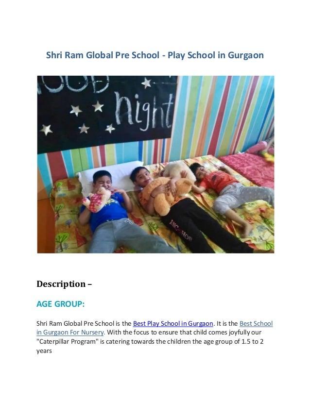 Shri Ram Global Pre School - Play School in Gurgaon Description – AGE GROUP: Shri Ram Global Pre School is the Best Play S...