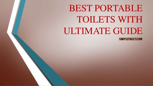 BEST PORTABLE TOILETS WITH ULTIMATE GUIDE SIMPLETOILET.