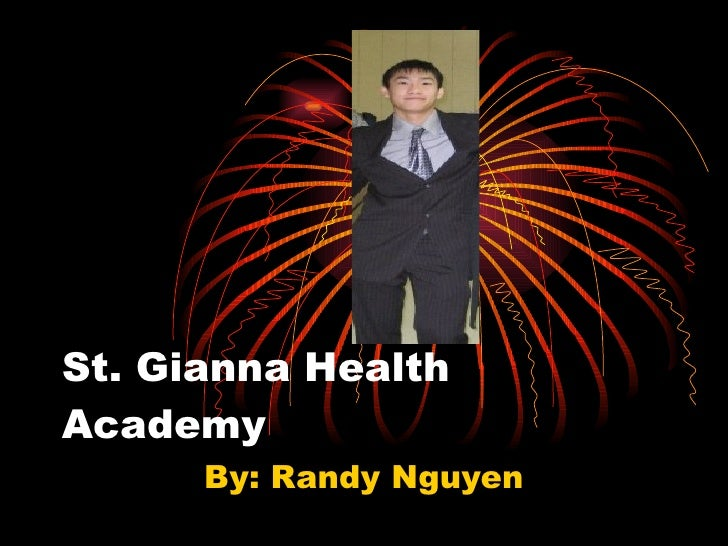 St. Gianna Health Academy By: Randy Nguyen