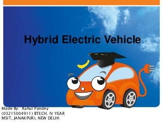 Best ppt for seminar on hybrid electric vehicle AND TYPE OF HYBRID VEHICLE by rahul