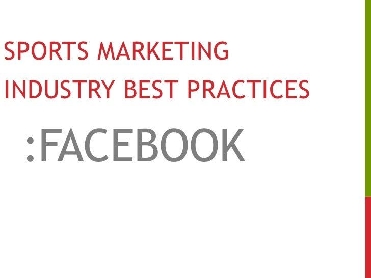 Sports marketing<br />Industry best practices<br />:Facebook<br />