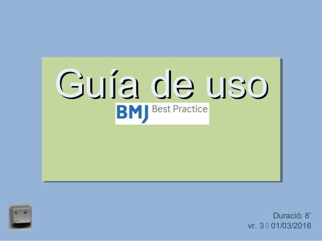 Guía de usoGuía de uso Duració: 8' vr. 3  01/03/2016