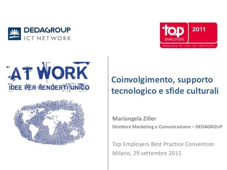 Coinvolgimento, supporto tecnologico e sfide culturali<br />Mariangela Ziller<br />Direttore Marketing e Comunicazione – D...