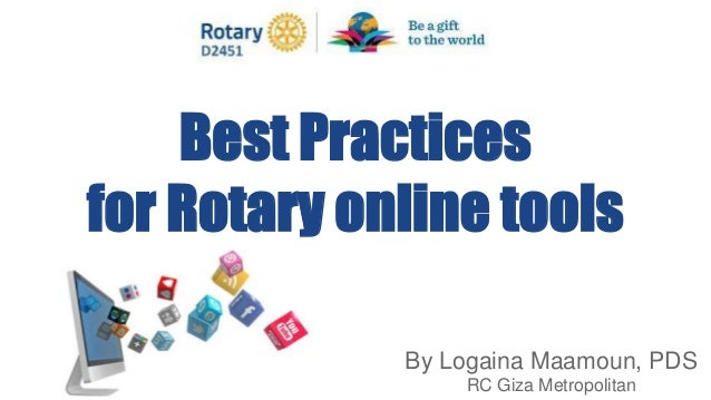 Best Practices for Rotary online tools By Logaina Maamoun, PDS RC Giza Metropolitan