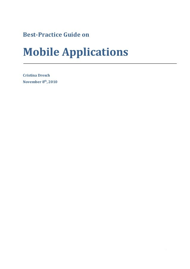 Best-Practice Guide on Mobile Applications Cristina Dresch November 8th , 2010 1