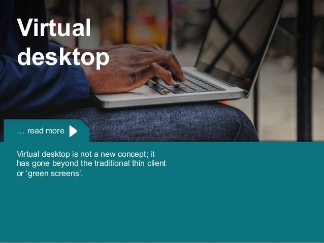 Copyright © 2015 Dimension Data … read more Virtual desktop is not a new concept; it has gone beyond the traditional thin ...