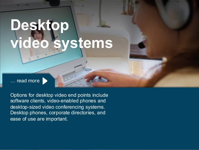 Copyright © 2015 Dimension Data … read more Options for desktop video end points include software clients, video-enabled p...