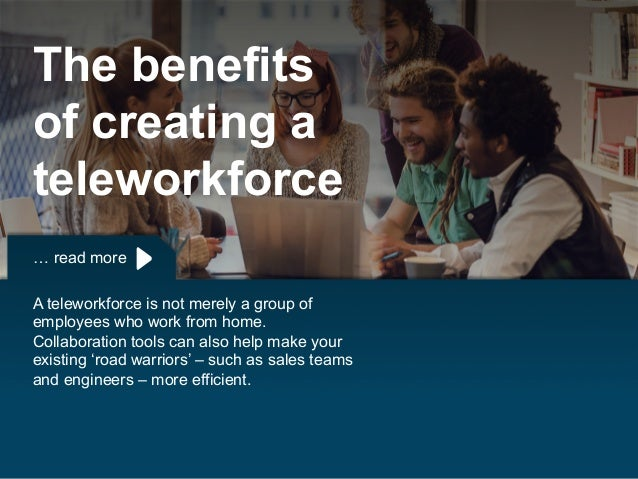 Copyright © 2015 Dimension Data … read more A teleworkforce is not merely a group of employees who work from home. Collabo...