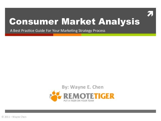 ì	            Consumer Market Analysis           A	  Best	  Prac+ce	  Guide	  For	  Your	  Marke+ng	  Strategy	  Process	...