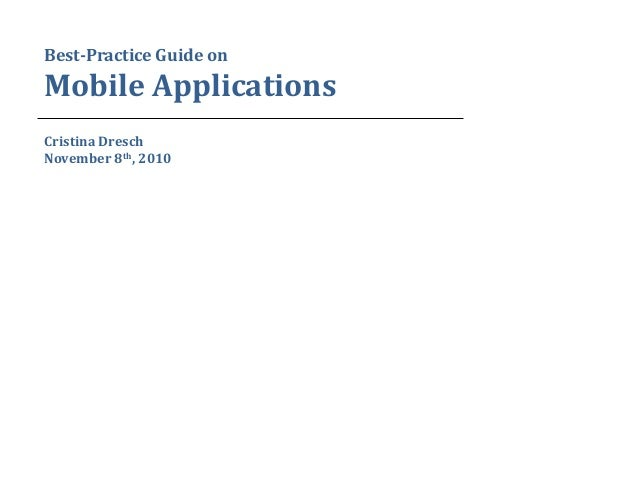 Best-Practice Guide on Mobile Applications Cristina Dresch November 8th, 2010