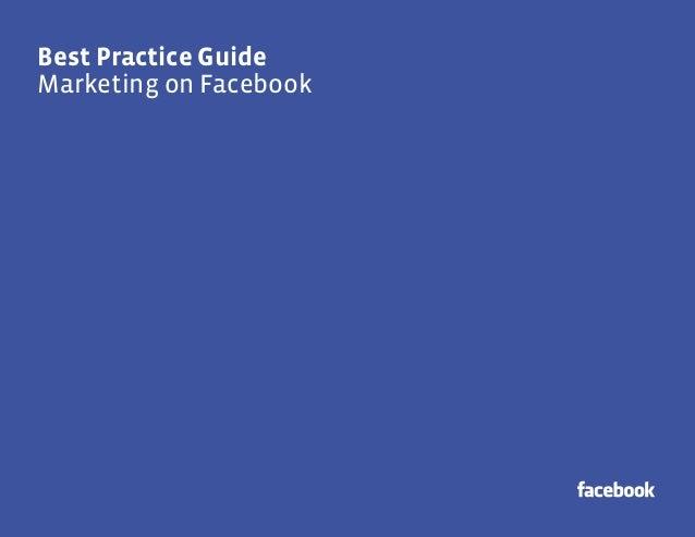 Best Practice GuideBest Practice GuideMarketing on Facebook                        1